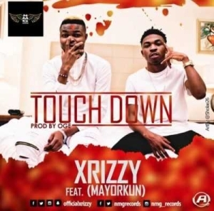 Xrizzy - Touch Down ft. Mayorkun